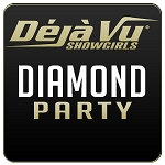 Deja Vu Showgirls Bakersfield - Diamond Party