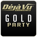 Deja Vu Showgirls Bakersfield - Gold Party